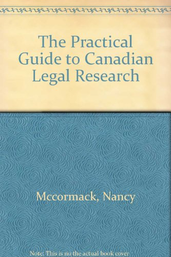 The Practical Guide to Canadian Legal Research