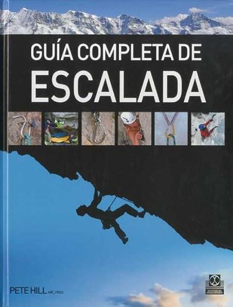 Guía completa de escalada (color) (Deportes): Amazon.es: Hill ...