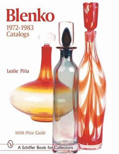 Blenko Catalogs: 1972 to 1983 (Schiffer Book for Designers & Collectors) Leslie Glass