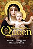 Virgin, Mother, Queen: Encountering Mary in Time