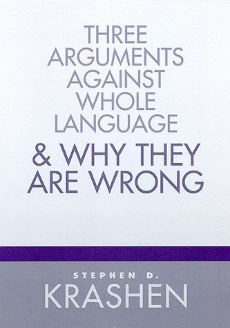 Three Arguments Against Whole Language & Why They Are Wrong