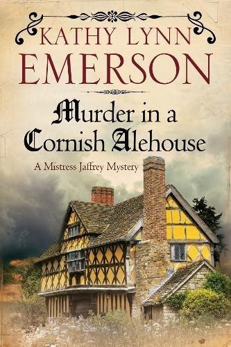 Murder in a Cornish Alehouse: An Elizabethan Spy Thriller (A Mistress Jaffrey Mystery) pdf