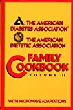 The American Diabetes Association/The American Dietetic Association Family Cookbook, American Diabetes Association Staff and American Dietetic Association Staff, 0671761331