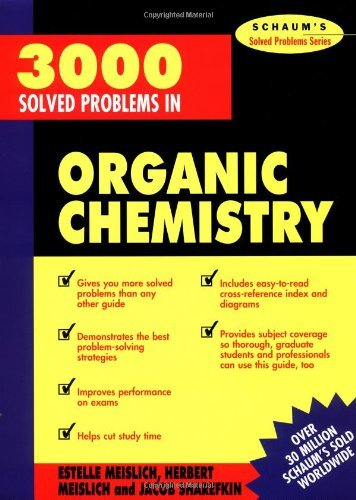 3000 Solved Problems in Organic Chemistry (Schaum's Solved Problems Series) by Herbert Meislich (1-Oct-1993) Paperback