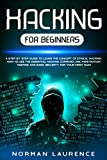Hacking for Beginners: A step by step guide to learn the concept of Ethical Hacking. How to use the essential command line, Penetration testing and basic security