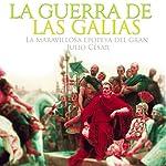 La Guerra de las Galias [The Gallic Wars]: La maravillosa epopeya del gran Julio César [The Amazing Epic Story of the Great Julius Cesar] |  Online Studio Productions