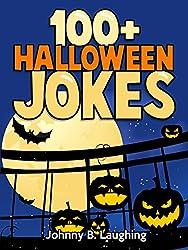100+ Halloween Jokes for Kids: Funny Halloween Joke Book for Children (Funny Halloween Joke Book for Kids-Children) (English Edition)