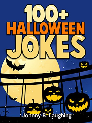 100+ Halloween Jokes: Hilarious Halloween Jokes for Kids - Kindle ...