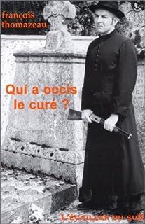 Qui a occis le curé ? : une aventure de Schram & Guigou, Rmistes justiciers, Thomazeau, François