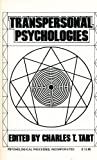 Transpersonal Psychologies, Editor-Charles T. Tart, 0912149000