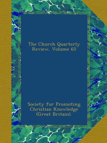 The Church Quarterly Review, Volume 65 pdf