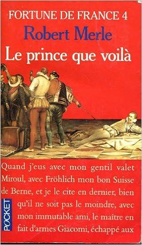 Livres gratuits en ligne Fortune De France 4: Le Prince Que Voila pdf epub