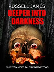 Deeper into Darkness: Thirteen More Tales From Beyond