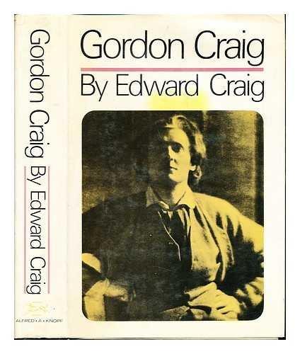 Gordon Craig: The Story of His Life
