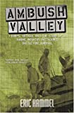Ambush Valley: The Story of a Marine Infantry Battalion's Battle For Survival