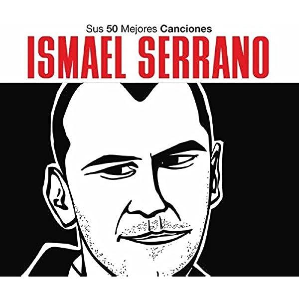 Sus Mejores 50 Canciones: Ismael Serrano: Amazon.es: Música