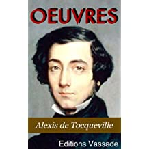 Alexis de Tocqueville : Oeuvres (French Edition)