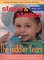 The Toddler Years: From 1 to 3 (Steps & Staqes)