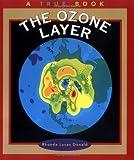 The Ozone Layer (True Books: Environment)