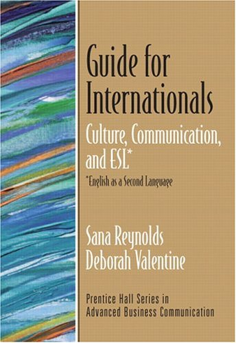 Guide for Internationals: Culture, Communication, and ESL* (*English as a Second Language) by Pearson