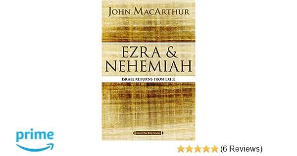 Ezra And Nehemiah Israel Returns From Exile Macarthur Bible