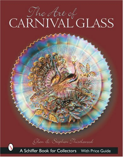 The Art of Carnival Glass (Schiffer Book for Collectors)