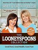 The Looneyspoons Collection: Good Food, Good Health, Good Fun!