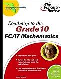 Roadmap to the Grade 10 FCAT Mathematics, Princeton Review Staff, 0375755748