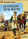 La Croisade de la liberté par Solet