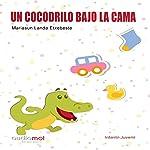 Un cocodrilo bajo la cama [A Crocodile Under the Bed] | Mariasun Landa Etxebeste