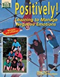 img - for Positively! Learning to Manage Negative Emotions book / textbook / text book