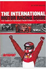 International Motor Racing Guide: A Complete Reference from Formula One to Nascar Hardcover