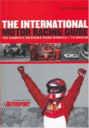 International Motor Racing Guide: A Complete Reference from Formula One to Nascar