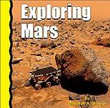 Exploring Mars, Deborah A. Shearer, 0736813993