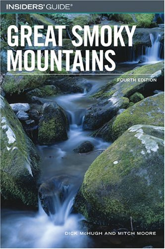 Insiders' Guide to the Great Smoky Mountains, 4th (Insiders' Guide Series)