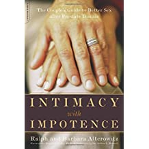 Intimacy With Impotence: The Couple's Guide To Better Sex After Prostate Disease