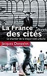 La France des cités: Le chantier de la citoyenneté urbaine par Donzelot