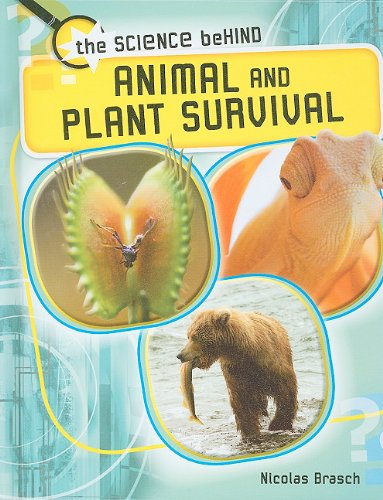 Download Animal and Plant Survival (The Science Behind) pdf