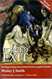 Forced Exit, Wesley J. Smith, 1890626481