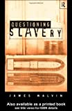 Questioning Slavery, James Walvin, 0415153573