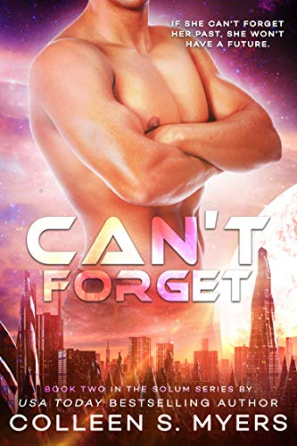 Can't Forget: If she can't forget her past, she won't have a future. (Solum Series Book 2) by [Myers, Colleen S.]