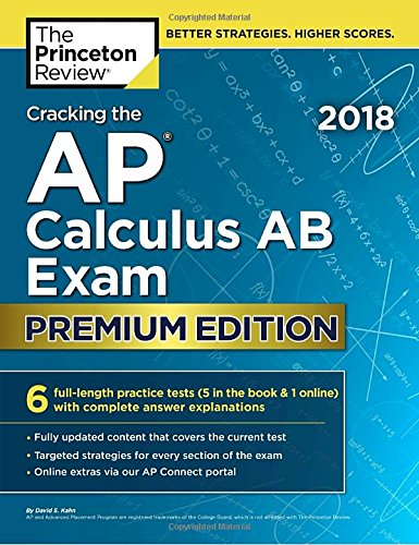 Cracking the AP Calculus AB Exam 2018, Premium Edition (College Test Preparation) cover