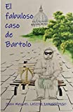 El fabuloso caso de Bartolo