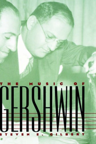 The Music of Gershwin (Composers of the Twentieth Century Series) by Yale University Press
