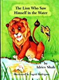The Lion Who Saw Himself in the Water, Idries Shah, 1883536251