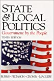 State and Local Politics: Government by the People (10th Edition)