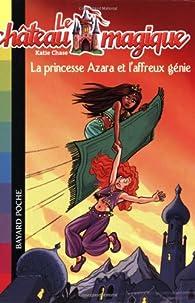 Le château magique, Tome 1 : La princesse Azara et l'affreux génie par Linda Chapman
