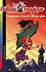 Le château magique, Tome 1 : La princesse Azara et l'affreux génie par Chapman