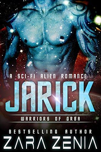 Jarick: A Sci-Fi Alien Romance (Warriors of Orba Book 2)