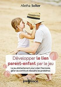 """Afficher """"Développer le lien parent-enfant par le jeu"""""""